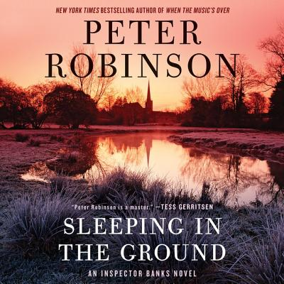 Sleeping in the Ground: An Inspector Banks Novel - Robinson, Peter