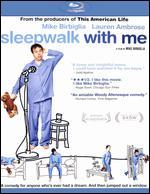 Sleepwalk with Me [Blu-ray] - Mike Birbiglia