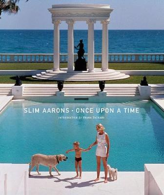 Slim Aarons: Once Upon a Time - Aarons, Slim
