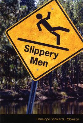 Slippery Men - Robinson, Penelope Schwartz