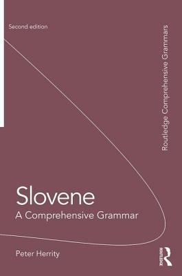 Slovene: A Comprehensive Grammar - Herrity, Peter