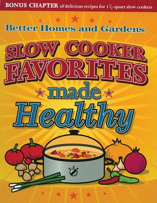 Slow Cooker Favorites Made Healthy - Better Homes and Gardens
