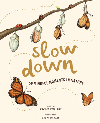 Slow Down: 50 Mindful Moments in Nature - Williams, Rachel