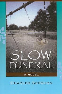Slow Funeral - Gershon, Charles