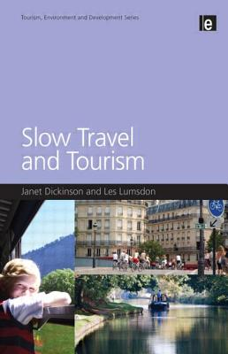 Slow Travel and Tourism - Dickinson, Janet