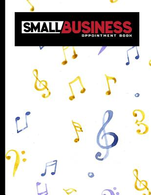 Small Business Appointment Book: 4 Columns Appointment Note, At A Glance Appointment Book, Large Appointment Book, Music Lover Cover - Publishing, Moito