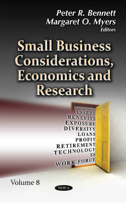 Small Business Considerations, Economics & Research: Volume 8 - Bennett, Peter R. (Editor), and Myers, Margaret O. (Editor)