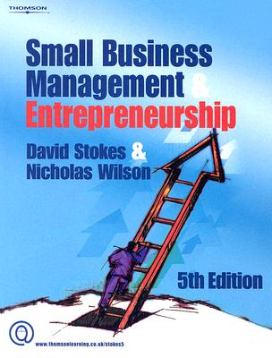 Small Business Management and Entrepreneurship - Stokes, David, and Wilson, Nicholas, Dr.