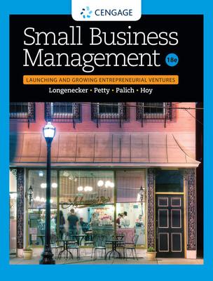 Small Business Management: Launching & Growing Entrepreneurial Ventures - Longenecker, Justin G