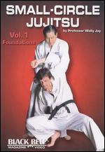 Small-Circle Jujitsu, Vol. 1: Foundations by Wally Jay