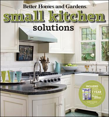 Small Kitchen Solutions - Better Homes & Gardens