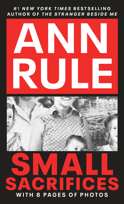 Small Sacrifices - Rule, Ann
