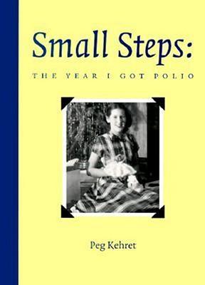 Small Steps: The Year I Got Polio - Kehret, Peg