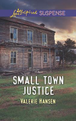 Small Town Justice - Hansen, Valerie
