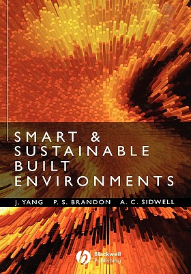 Smart and Sustainable Built Environments - Sidwell, Tony, and Brandon, Peter S (Editor), and Yang, Jay (Editor)
