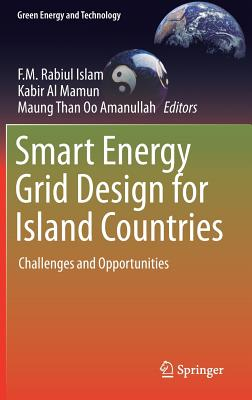Smart Energy Grid Design for Island Countries: Challenges and Opportunities - Islam, F M Rabiul (Editor)