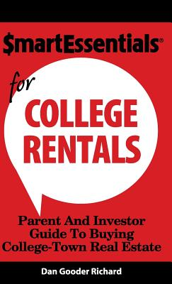 Smart Essentials for College Rentals: Parent and Investor Guide to Buying College-Town Real Estate - Richard, Dan Gooder