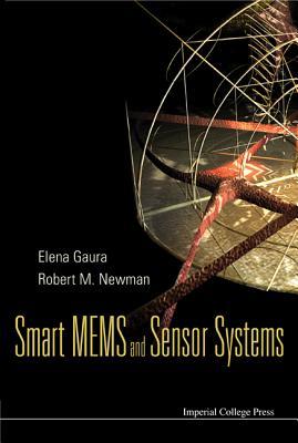Smart MEMS and Sensor Systems - Gaura, Elena