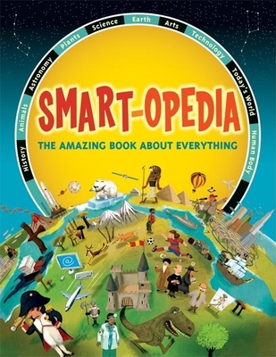 Smart-Opedia: The Amazing Book about Everything - Drobot, Eve (Translated by)