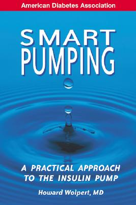 Smart Pumping: For People with Diabetes - Wolpert, Howard A