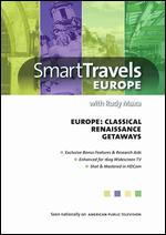 Smart Travels Europe: Europe - Classical Renaissance Getaways -