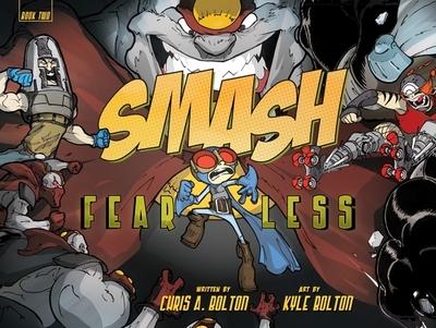 SMASH 2: Fearless - Bolton Chris A., and Bolton Kyle