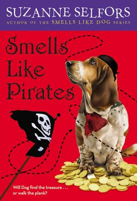 Smells Like Pirates - Selfors, Suzanne