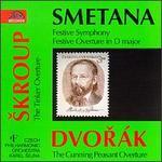 Smetana: Festive Symphony; Festive Overture in D major; Dvorák: The Cunning Peasant Overture