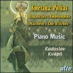 Smetana: Polkas, Bagatelles & Impromptus; Macbeth & The Witches
