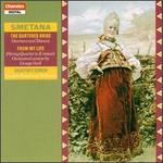 Smetana: The Bartered Bride; From My Life
