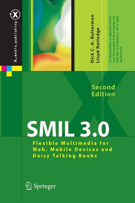 SMIL 3.0: Flexible Multimedia for Web, Mobile Devices and Daisy Talking Books - Bulterman, Dick C a, and Rutledge, Lloyd W
