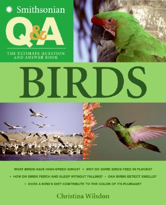 Smithsonian Q & A: Birds: The Ultimate Question and Answer Book - Hydra, Packaging, and Wilsdon, Christina