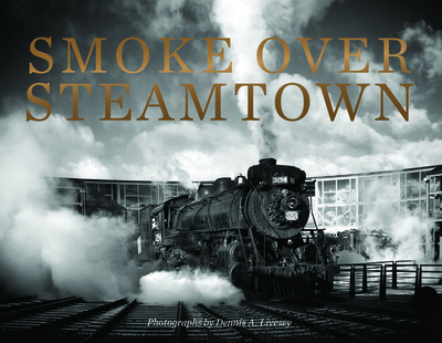 Smoke Over Steamtown - Livesey, Dennis