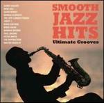 Smooth Jazz Hits: Ultimate Grooves - Various Artists