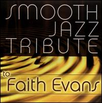 Smooth Jazz Tribute to Faith Evans - Various Artists