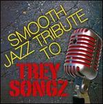Smooth Jazz Tribute to Trey Songz