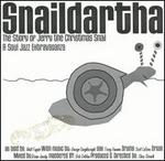 Snaildartha: The Story of Jerry the Christmas Snail - A Soul Jazz Extravaganza