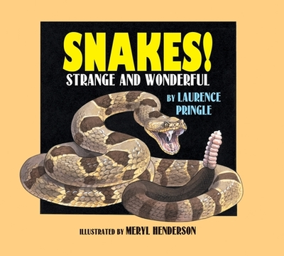 Snakes! Strange and Wonderful - Pringle, Laurence, Mr.