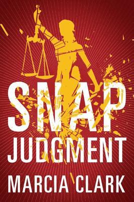 Snap Judgment - Clark, Marcia
