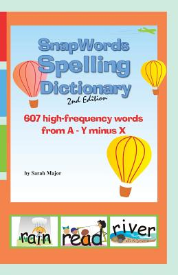 Snapwords Spelling Dictionary 2nd Edition - Major, Sarah K