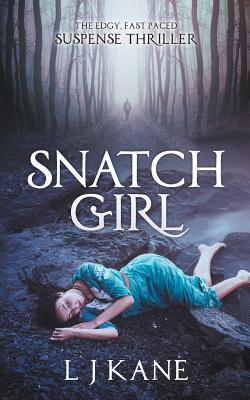 Snatch Girl - Kane, L. J.