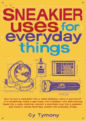 Sneakier Uses for Everyday Things, 2 - Tymony, Cy