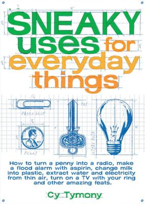 Sneaky Uses for Everyday Things, Volume 1 - Tymony, Cy