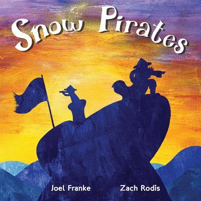 Snow Pirates - Franke, Joel