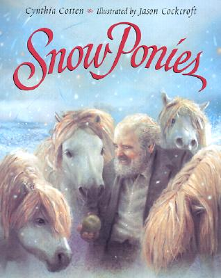 Snow Ponies - Cotten, Cynthia, and Cockcroft, Jason (Illustrator)
