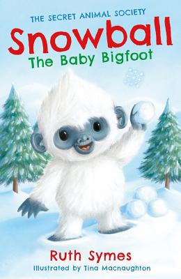 Snowball the Baby Bigfoot - Symes, Ruth