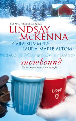 Snowbound - McKenna, Lindsay, and Summers, Cara, and Altom, Laura Marie