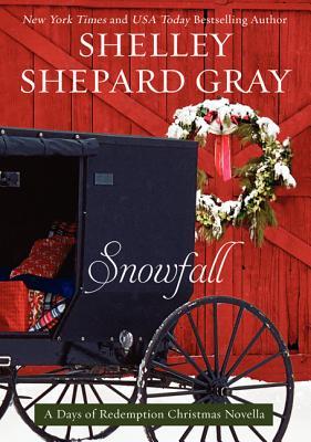 Snowfall: A Days of Redemption Christmas Novella - Gray, Shelley Shepard