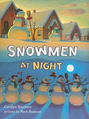 Snowmen at Night - Buehner, Caralyn