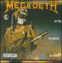 So Far, So Good...So What! [Bonus Tracks] - Megadeth